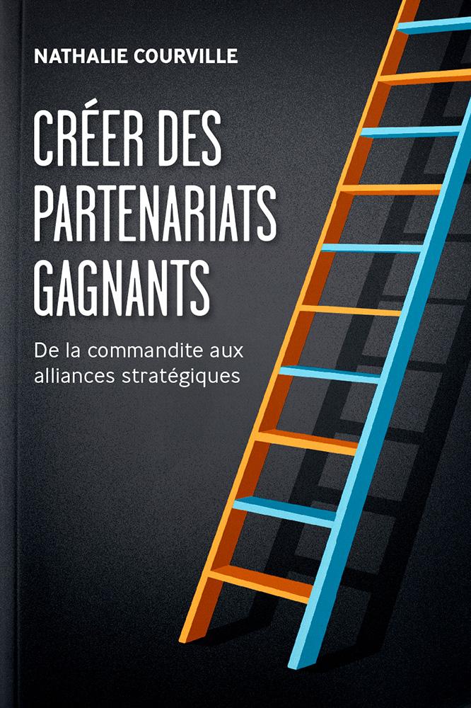 CRÉER DES PARTENARIATS GAGNANTS